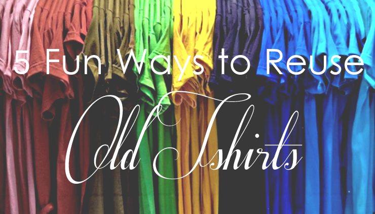 Reuse Old Tshirts 5 Fun and Useful Ways to Reuse Old Tshirts
