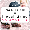 I'm a community leader in the Frugal Living Community