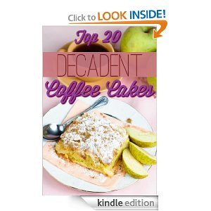 51+3 7eiYVL. BO2204203200 PIsitb sticker arrow clickTopRight35 76 AA278 PIkin4BottomRight 6322 AA300 SH20 OU01  Free Kindle Book: Decadent Coffee Cakes (Top 20 Coffee Cake Recipes)