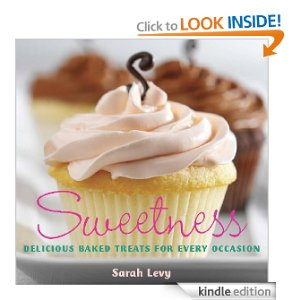 51RKiHU65SL. BO2204203200 PIsitb sticker arrow clickTopRight35 76 AA318 PIkin4BottomRight 1819 AA300 SH20 OU01  Free Kindle Book = Sweetness: Delicious Baked Treats for Every Occasion ($20 Value)