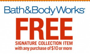 bb 300x180 Bath and Body Works FREE Signature Collection Item Coupon