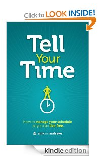 Screen Shot 2012 11 26 at 8.05.21 AM Free Kindle Book: Tell Your Time   How to Manage Your Schedule So You Can Live Free