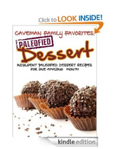 Screen Shot 2013 02 24 at 9.33.56 AM 233x300 Free Kindle Book: Caveman Family Favorites   Indulgent Paleofied Dessert Recipes For One Amazing Month