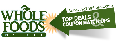 whole foods deals coupon matchups 21313 21913 Whole Foods Deals & Coupon Matchups 2/13/13 – 2/19/13