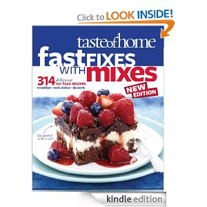 51SLV31ZMjL. BO2204203200 PIsitb sticker arrow clickTopRight35 76 AA278 PIkin4BottomRight 4722 AA300 SH20 OU01  Free Kindle Book: Taste of Home Fast Fixes with Mixes New Edition   314 Delicious No Fuss Recipes ($15.99 value)