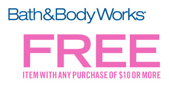 bath Bath and BodyWorks Printable Coupon: FREE Item With Any $10 Purchase