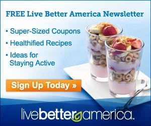 live better america Live Better America Newsletter = FREEBies, Coupons, Recipes and More
