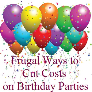 Frugal Ways to Cut Costs on Birthday Parties