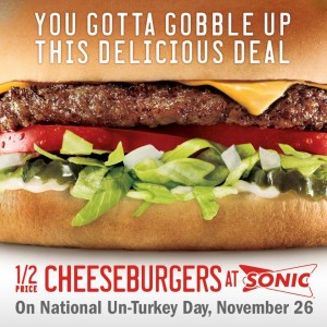 half price sonic burgers Today Only! Half Priced Cheeseburgers At Sonic!