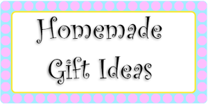 Cheap Homemade Gift Ideas