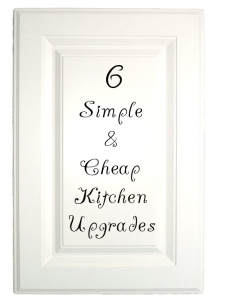 Cheap Kitchen Upgrades