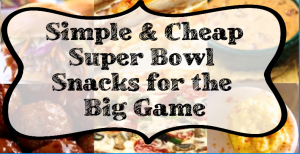 cheap super bowl snacks
