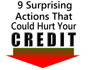 8 Surprising Actions That Could Hurt Your Credit