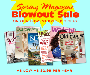 DM300X250BlowOut Discount Mags Spring Blowout Sale   Subscriptions Starting at $2.99!