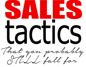 Sales Tactics That You Probably STILL Fall For