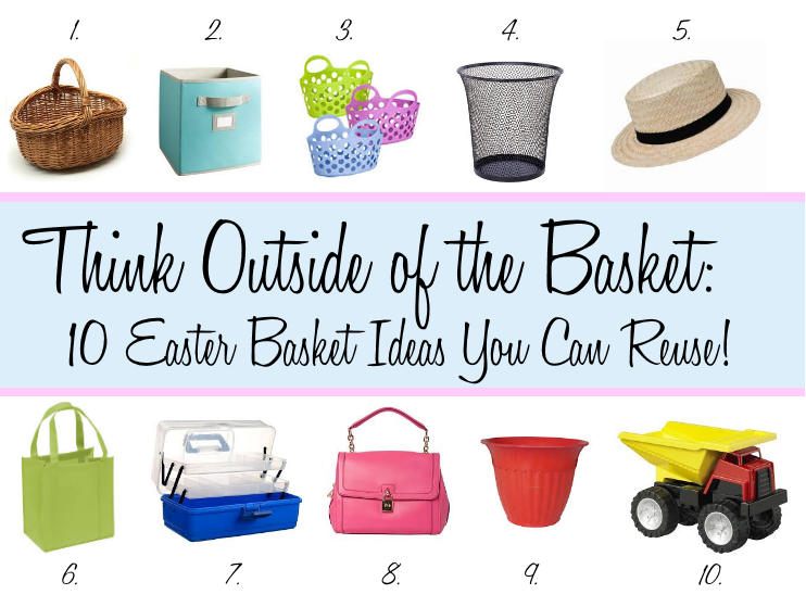 Think outside the basket 10 easter basket ideas you can reuse easter basket ideas that you can reuse negle Gallery