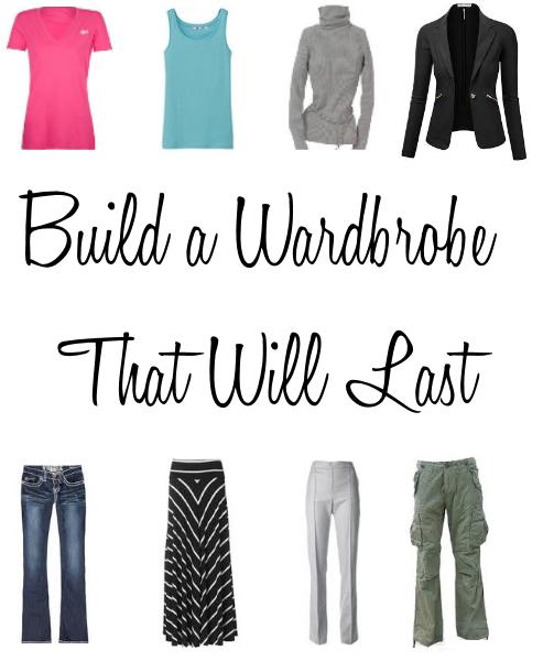 Build a Wardrobe that will last