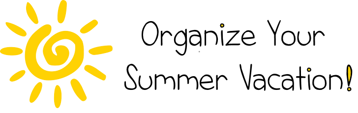 organize your sumer vacation